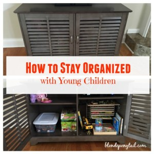 How to Stay Organized with Young Children